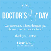 2020DOCTOR'S DAYOur community is better because youhave chosen to practice here.Thank you, DoctorsFirstHealthOF THE CAROLINAS104-125-20 2020 DOCTOR'S DAY Our community is better because you have chosen to practice here. Thank you, Doctors FirstHealth OF THE CAROLINAS 104-125-20