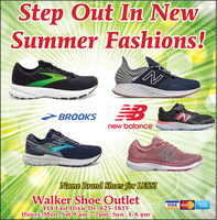 Step Out In NewSummer Fashions!BRCOKSBROOKSnew balanceName Brand Shoes for LESS!Walker Shoe Outlet414 East Dixie Dr. 625-1815Hours: Mon. Sat 9 am - 7pm: Sun. 1-6 pmVISA MastercardAMERICANEPRESS Step Out In New Summer Fashions! BRCOKS BROOKS new balance Name Brand Shoes for LESS! Walker Shoe Outlet 414 East Dixie Dr. 625-1815 Hours: Mon. Sat 9 am - 7pm: Sun. 1-6 pm VISA Mastercard AMERICAN EPRESS