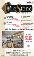 "A BetterBB Bualness A+L Burean.Pro toneKITCHEN & BATHGraniteStaring at $29.95/s.ft.Locally Owned/OperatedInstalledIn-house InstallersQuartzStarting at $45/sq. ft.InstalledFREE Stainless SteelSink with purchase*Restrictions Apply""*Must bring in AdVisit Our Showroom For FREE Estimates!HOURS:8am - 5pmMon.-Sat.Closed Sun.336-574-2755312 Dougherty St., Greensborowww.prostoneusa.comBN-31075 A Better BB Bualness A+ L Burean. Pro tone KITCHEN & BATH Granite Staring at $29.95/s.ft. Locally Owned/ Operated Installed In-house Installers Quartz Starting at $45/sq. ft. Installed FREE Stainless Steel Sink with purchase *Restrictions Apply"" *Must bring in Ad Visit Our Showroom For FREE Estimates! HOURS: 8am - 5pm Mon.-Sat. Closed Sun. 336-574-2755 312 Dougherty St., Greensboro www.prostoneusa.com BN-31075"