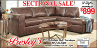 SECTIONAL SALE12 StylesStarting at$899Presley's2719 McFarland Blvd., Tuscaloosa205-556-9409Monday-Saturday 9:30 am - 6 pmMoFarland BivdPrestey'sWSA DTA-NA5859988 SECTIONAL SALE 12 Styles Starting at $899 Presley's 2719 McFarland Blvd., Tuscaloosa 205-556-9409 Monday-Saturday 9:30 am - 6 pm MoFarland Bivd Prestey's WSA D TA-NA5859988