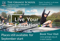 THE GRANGE SCHOOLGSRated 'Excellent' in all areasAn independent school for children aged 4-18ISI inspection 2019GlandeRoburin the heart of CheshireLive YourEducationTHE GHBook Your VisitPlaces still available forwww.grange.org.ukSeptember start01606 539039 THE GRANGE SCHOOL GS Rated 'Excellent' in all areas An independent school for children aged 4-18 ISI inspection 2019 Glande Robur in the heart of Cheshire Live Your Education THE GH Book Your Visit Places still available for www.grange.org.uk September start 01606 539039