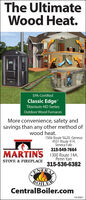 """The UltimateWood Heat.EPA-CertifiedClassic Edge""""Titanium HD SeriesOutdoor Wood FurnacesMore convenience, safety andsavings than any other method ofwood heat.1506 Route 5&20, Geneva4531 Route 414,Seneca Falls315-549-7664MARTINS 1300 Route 14A,Penn Yan315-536-6382STOVE & FIREPLACEONURABOILERCentralBoiler.com19-0301 The Ultimate Wood Heat. EPA-Certified Classic Edge"""" Titanium HD Series Outdoor Wood Furnaces More convenience, safety and savings than any other method of wood heat. 1506 Route 5&20, Geneva 4531 Route 414, Seneca Falls 315-549-7664 MARTINS 1300 Route 14A, Penn Yan 315-536-6382 STOVE & FIREPLACE ONURA BOILER CentralBoiler.com 19-0301"""