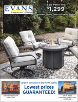 5 pc Patio SetEVANS$1,299Furniture GalleriesIncludes: Firepit Table & 4 Swivel ChairsLargest selection in the North Valley.ANSEVANSLowest pricesGUARANTEED!Yuba City, Highway 992101 Dr. Martin530-673-2745Luther King Jr. Pkwy., Chico530-895-3000 5 pc Patio Set EVANS $1,299 Furniture Galleries Includes: Firepit Table & 4 Swivel Chairs Largest selection in the North Valley. ANS EVANS Lowest prices GUARANTEED! Yuba City, Highway 99 2101 Dr. Martin 530-673-2745 Luther King Jr. Pkwy., Chico 530-895-3000