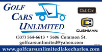 GOLFtoClub CarCARSUNLIMITEDCUSHMAN.(337) 564-6613  5606 Common St.golfcarsunlimited@yahoo.comwww.golfcarsunlimitedlakecharles.com01081193 GOLF to Club Car CARS UNLIMITED CUSHMAN. (337) 564-6613  5606 Common St. golfcarsunlimited@yahoo.com www.golfcarsunlimitedlakecharles.com 01081193