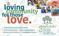 lövingcommunityfor thoselöve.THEnoves Independent & Assisted Living Lifestyle Skilled Nursing Center  Secure Memory SupportJaves(16) 254-3500thegroves.com1515 W. White 0ak,Independence, MO 64050On-site Physician Services  Rehabilitation Services löving community for those löve. THE noves  Independent & Assisted Living Lifestyle  Skilled Nursing Center  Secure Memory Support Javes (16) 254-3500 thegroves.com 1515 W. White 0ak, Independence, MO 64050 On-site Physician Services  Rehabilitation Services