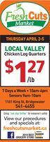 """Fresh CutsMarketTHURSDAY APRIL 2-5LOCAL VALLEYChicken Leg Quarters%24$127