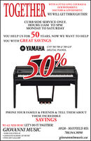TOGETHERWITH A LITTLE LOVE, COURAGE &OUR WONDERFULDOCTORS & GOVERNMENT,WE WILL GET THROUGH THIS!CURB SIDE SERVICE ONLY.HOURS 11AM TO 5PMMONDAY TO SATURDAYYOU HELP US FORDU YEARS, NOW WE WANT TO HELPYOU WITH GREAT SAVINGS* YAMAHA CVP 705-709 & 709 G/PDIGITAL PIANOS.50%PHONE YOUR FAMILY & FRIENDS & TELL THEM ABOUTTHESE INCREDIBLESAVINGSWE ALL NEED MUSIC: LET'S DO IT TOGETHER!GIOVANNI MUSIC10528 - MAYFIELD RD.780.944.9090SAME LOCATION AS GIOVANNI SCHOOL OF MUSIC FINE ART GALLERYgiovannimusic.ca TOGETHER WITH A LITTLE LOVE, COURAGE & OUR WONDERFUL DOCTORS & GOVERNMENT, WE WILL GET THROUGH THIS! CURB SIDE SERVICE ONLY. HOURS 11AM TO 5PM MONDAY TO SATURDAY YOU HELP US FORDU YEARS, NOW WE WANT TO HELP YOU WITH GREAT SAVINGS * YAMAHA CVP 705-709 & 709 G/P DIGITAL PIANOS. 50% PHONE YOUR FAMILY & FRIENDS & TELL THEM ABOUT THESE INCREDIBLE SAVINGS WE ALL NEED MUSIC: LET'S DO IT TOGETHER! GIOVANNI MUSIC 10528 - MAYFIELD RD. 780.944.9090 SAME LOCATION AS  GIOVANNI SCHOOL OF MUSIC  FINE ART GALLERY giovannimusic.ca