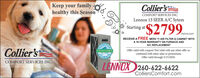 Keep your family .healthy this SeasonCollier'sCOMFORT SERVICES INC.Lennox 13 SEER A/C SytemStarting at$2799.$2799.INSTALLED!RECEIVE A FREE MERV 11 AIR FILTER & CABINET WITHA 10-YEAR WARRANTY ON FURNACE ANDA/C REPLACEMENTEALIAACollier'sOffer valid with coupon! Not valid with any other offer orcombined with other sales or promotions.Offer valid through 5/15/2020.SOLUTIONSCOMFORT SERVICES INC.LENNOX 260-622-6622ColliersComfort.com Keep your family . healthy this Season Collier's COMFORT SERVICES INC. Lennox 13 SEER A/C Sytem Starting at $2799. $2799. INSTALLED! RECEIVE A FREE MERV 11 AIR FILTER & CABINET WITH A 10-YEAR WARRANTY ON FURNACE AND A/C REPLACEMENT EALIAA Collier's Offer valid with coupon! Not valid with any other offer or combined with other sales or promotions. Offer valid through 5/15/2020. SOLUTIONS COMFORT SERVICES INC. LENNOX 260-622-6622 ColliersComfort.com