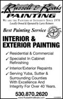 Russell &BoaksResidential  CommercialIndustrialPAINT INGWE ARE THE PAINTERS OF INTEGRITY SINCE 1970Locally Owned & Operated by Larry ReimersOCRAT LOCAL FAVORTESBest Painting ServiceINTERIOR &EXTERIOR PAINTINGUBA-SUTTER/ Residential & CommercialSpecialist In CabinetRefinishingInterior/Exterior RepaintsServing Yuba, Sutter &Surrounding CountiesWith Excellence AndIntegrity For Over 40 Years.530.870.2620www.RussellAndBoals.comLIC#496656 Russell &Boaks Residential  Commercial Industrial PAINT ING WE ARE THE PAINTERS OF INTEGRITY SINCE 1970 Locally Owned & Operated by Larry Reimers OCRAT LOCAL FAVORTES Best Painting Service INTERIOR & EXTERIOR PAINTING UBA-SUTTER / Residential & Commercial Specialist In Cabinet Refinishing Interior/Exterior Repaints Serving Yuba, Sutter & Surrounding Counties With Excellence And Integrity For Over 40 Years. 530.870.2620 www.RussellAndBoals.com LIC#496656