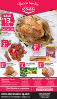 alow're at home hete.eat home here.CO-OPSALE$413.Jea3-5 kg5-7 kg7-9 kg 9-11 kg20 29 39Co-op GoldGrade A TurkeysFearen, With Pop Up TimerSALE99SALEleaStrawberriesProduce ofuSAleaNo. 1 GradeArmstrong Cheese120g. or Cheese Seadi 0 gerBlack Damond Cheretings Padage af 28FIRST2ArmstrongHLBLE KIRISugardale SmokedHam PortionsBone in, Random Cryevac appedSALEHot Cross Buns99Package of 12 or Paka oead 6405Baked by Your lacal Baker2 FORGreen Giant VeggiesSALE$5750 gor Valey Selectiom Jol- 500gfrees. FIRST 22:Ceren ClantGant tertSouth Albert Pharmacy Rochdale Crossing Pharmacy Harbour Landing Pharmacy3801 Albert St.Sherwood Co-opPharmacyProfessional, Personalized Service3 locations to serve you better5875 Rochdale Blvd.4560 Parliament Ave.306-584-7000306-791-9301306-352-4205Phamacy HounSun 900am to00pmMon - Fri 00am to0pmSat 800am s00pmPhamacy HounSun 00ano0pmMon - F 00am to aopmPhamacy HouSun 1000amoopmMon - P900am o 00pmSat 1000am 00pmSet 900am00pmFind Gnspiration at: coopfood.caPRICING IN EFFECT APRIL 2-8, 202002 03 04 05 06 07 08SAT SUN MON TUES WEDSALI DTES ANO STO HOUS VAY LOCAnION OEOKONLNE ONSTO FOR DETALSTHUwww.sherwoodco-op.comFOOD STORE HOURSARE TEMPORARILY4560 Parliament Ave., 5875 Rochdale Blvd. & 2925 Quance St. E8:00am to 8:00pm7-days a week alow're at home hete. eat home here. CO-OP SALE $4 13. Jea 3-5 kg 5-7 kg 7-9 kg 9-11 kg 20 29 39 Co-op Gold Grade A Turkeys Fearen, With Pop Up Timer SALE 99 SALE lea Strawberries Produce ofuSA lea No. 1 Grade Armstrong Cheese 120g. or Cheese Seadi 0 ger Black Damond Cheretings Padage af 28 FIRST2 Armstrong HLBLE KIRI Sugardale Smoked Ham Portions Bone in, Random Cryevac apped SALE Hot Cross Buns 99 Package of 12 or Paka oead 6405 Baked by Your lacal Baker 2 FOR Green Giant Veggies SALE $5 750 gor Valey Selectiom Jol- 500g frees. FIRST 2 2: Ceren Clant Gant tert South Albert Pharmacy Rochdale Crossing Pharmacy Harbour Landing Pharmacy 3801 Albert St. Sherwood Co-op Pharmacy Professional, Personalized Service 3 locations to s