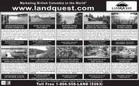 Marketing British Columbia to the Worldwww.landquest.comLANDQUESTREAL TYC ORP.IMMACULATE RANCH PROPERTYMACHETE LAKE - SOUTH CARIBOOLIMESTONE MOUNTAIN RANCHHISTORIC 143 ACRE RANCHWATERFRONT ACREAGEQUALICUM BEACH, BCOCEANFRONT HIDEAWAYDE COURCY ISLAND, BCTHE PERFECT GETAWAY IN BCISOUTH CARIBOO1,450 acre cattle ranch, wildlife haven. Serene and pretty country setting offers Last undeveloped waterfront lot in an area of Bright & sunny 64.7 acre hay producing ranch Three separate 1.5 acre southwest facingrecreational paradise. Swim and fish for approx. 80 acres of gently rolling hayflelds luxury waterfront estates. 6.05 acres, zoning6 Ibs. rainbows in private 50 acre lake. with remaining acreage in grazing. 5 allows for a main home plus secondary rancher with original bidg plans. Impressive waterfront. Architecturally designed, custom2.000 f house, 2 lakeside cabins, craftsman bedroom, 2 bath, two-storey farm house,barn, equipment sheds, machine shops. large log hay barn and additional storage Georgla extend from Denman & Homby Island lequip't shed, meat cutting room, 3-box stal Privacy assured or flexiblity to hand pick youroutbuildings. 325 acres in hay. Priced to sheds. Pond, seasonal creek, adjacent to towards Qualicum Beach with the Mainland bam w heated tack. Chicken coop. gardens & neighbours. Well-appointed for year-roundsell NOW! $1,995,000near 100 Mile House. Cozy 2 bdrm, 2 bath low bank oceanfront lots with approx 669 ft ofaccommodation. Views across the Strait of Joutbuildings incl garage / workshop, RV & built 1,610 home with studio on centre lot.Crown land. $526,000mountains as the backdrop. $850,000duck ponds complete the dream. $698,000WENDY PATTEN 250-718-0298wendy@landquest.comLandQuest Realty Corp Caribooliving. NEW LISTING $799,000RICHARD OSBORNE 604-664-7633MARTIN SCHERRER 250-706-9462KEVIN KITTMER 250-951-8631JAMIE ZROBACK 1404-483-160SPersonal Real Estate Corporationrichalandquest.commartinlandquest.comLandQuest Realty Corp Caribookevinalandquest.c
