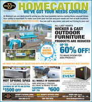 """HOMECATIONWE'VE GOT YOUR NEEDS COVERED!BISHOP'SOUTDOOR LIVINGAt Bishop's we are dedicated to giving you the best possible service during these unusual times.Your safety is important! To make sure both your hot tub and pool needs are met at both locations,WE ARE OPEN WITH SHORTER HOURS. You can call in any water care and we'll bring to your car!ALL LAST YEAR'SWICKER & CASTOUTDOORFURNITUREPRODUCTS ARE REDUCEDUP TOWe still doWATERTESTING60% OFF!TO MAKE ROOM FOR2020 PRODUCTWE HAVE THE LARGEST SELECTION WITH THE BEST PRICES AND GUARANTEED BEST SERVICE!SALEINVENTORYCLEARANCEEVENTGRANDEE*HOT SPRING SPAS ALL MODELS OF BARBECUES2019 models have all been reduced to make wayfor the 2020. ALL HAVE BEEN REDUCED AND ALL BUILT & READY TO GO!SAVINGS OF UP TO AN EXTRAAre you ready for the best deals of the year?It's the Endless Pools Inventory Clearance Event!Receive a rebate up to $1,500* when you purchasea new #EndlessPoolsFitnessSystem.ARE SPECIALLY PRICED!$600Don't miss this limited time offer!$1500 OFFSAVINGSUP TOVisit our local participating dealer today.""""At participating dealers only. Terms and conditions apply.HOURS: MON ClosedTUES-SAT 10:00 - 4:00 SUN 11:00 - 4:00www.bishopscentre.caBISHOP'S OUTDOOR LIVINGNEW! BISHOP'S OUTDOOR LIVING3430 Brighton Ave., Burnaby/Vancouver604-420-0036BISHOP'S2556 Montrose Avenue, Abbotsford604-859-4112OUTDOOR LIVING HOMECATION WE'VE GOT YOUR NEEDS COVERED! BISHOP'S OUTDOOR LIVING At Bishop's we are dedicated to giving you the best possible service during these unusual times. Your safety is important! To make sure both your hot tub and pool needs are met at both locations, WE ARE OPEN WITH SHORTER HOURS. You can call in any water care and we'll bring to your car! ALL LAST YEAR'S WICKER & CAST OUTDOOR FURNITURE PRODUCTS ARE REDUCED UP TO We still do WATER TESTING 60% OFF! TO MAKE ROOM FOR 2020 PRODUCT WE HAVE THE LARGEST SELECTION WITH THE BEST PRICES AND GUARANTEED BEST SERVICE! SALE INVENTORY CLEARANCE EVENT GRANDEE* HOT SPRING SPAS ALL MODELS"""