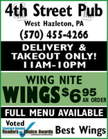 4th Street PubWest Hazleton, PA(570) 455-4266DELIVERY &TAKEOUT ONLY!TIAM-IOPMWING NITEWINGS$625RAN ORDERFULL MENU AVAILABLEVotedtandardReaders Choice AwardsBest Wings 4th Street Pub West Hazleton, PA (570) 455-4266 DELIVERY & TAKEOUT ONLY! TIAM-IOPM WING NITE WINGS$625R AN ORDER FULL MENU AVAILABLE Voted tandard Readers Choice Awards Best Wings