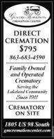 ENTRYMORRISONCREMATION CENTERDIRECTCREMATION$795863-683-4590Family Ownedand OperatedCrematoryServing theLakeland CommniySince 1911CREMATORYON SITE1805 US 98 Southgmcremationcenter.comL-LA3463/5 ENTRYMORRISON CREMATION CENTER DIRECT CREMATION $795 863-683-4590 Family Owned and Operated Crematory Serving the Lakeland Commniy Since 1911 CREMATORY ON SITE 1805 US 98 South gmcremationcenter.com L-LA3463/5