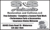 AutomotieRestoration and Collision, LLCFree Estimates  Complete & Custom Paint WorkPerformance Parts & AccessoriesInsurance Claims Welcome66485 State Road 19  Wakarusa574-862-7924 Automotie Restoration and Collision, LLC Free Estimates  Complete & Custom Paint Work Performance Parts & Accessories Insurance Claims Welcome 66485 State Road 19  Wakarusa 574-862-7924