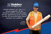 HoldenELECTRIC CO., Inc.Since as7Holden Electric Co., Inc, is aproud supporter of theBrainerd Schools, and thankfulfor the opportunity to be workingon the new Brainerd High Schoolremodel and addition.Scott MoserBHS Class of '84Senior Estimator Holden ELECTRIC CO., Inc. Since as7 Holden Electric Co., Inc, is a proud supporter of the Brainerd Schools, and thankful for the opportunity to be working on the new Brainerd High School remodel and addition. Scott Moser BHS Class of '84 Senior Estimator