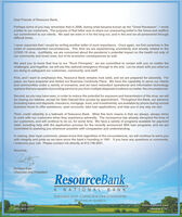 """Dear Friends of Resource Bank,Perhaps some of you may remember that in 2008, during what became known as the """"Great Recession"""", I wrotea letter to our customers. The purpose of that letter was to share our unwavering belief in the future and reaffirmour commitment to our clients. We said we were in it for the long run, and in the end we all persevered throughdifficult times.I never expected that I would be writing another letter of such importance. Once again, we find ourselves in themidst of unprecedented circumstances. This time we are experiencing uncertainty and anxiety related to theCOVID-19 virus. Justifiably, we are concerned about the pandemic's potential impact on the health not only ofour community and loved ones, but of its economic consequences as well.We want you to know that true to our """"Rock Principles"""", we are committed to remain with you no matter thechallenges, and together, we will see this national emergency through to the end. Let me share with you what weare doing to safeguard our customers, community, and staff:First, and I want to emphasize this, Resource Bank remains rock solid, and we are prepared for adversity. Foryears, we have prepared and tested our Business Continuity Plans. We have the capability to serve our clientsand communities under a variety of scenarios, and we have redundant operational and information technologysystems thatare capable of providing service to you from multiple disparate locations no matter the circumstances.Second, as you may have seen, in order to reduce the potential for exposure and transmission of the virus, we willbe closing our lobbies, except for Safe Deposit Box access by appointment. Throughout the Bank, our advisors(including loans and deposits, insurance, mortgage, trust, and investments), are available by phone during normalbusiness hours to offer assistance, open accounts, take loan applications, and help you in any way we can.Third, credit reliability is a hallmark of Resource Bank. What this ter"""