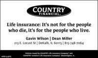 """COUNTRYFINANCIAL®Life insurance: It's not for the peoplewho die, it's for the people who live.Gavin Wilson 
