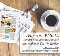 NEWSDaly Esonoray Nawswtw netea eMaitangwenite aenAdvertise With UsContact us to advertise in ournext edition of The TV Weekly724.222.2200advertising@observer-reporter.com NEWS Daly Esonoray Naws wtw netea e Maitang wenite aen Advertise With Us Contact us to advertise in our next edition of The TV Weekly 724.222.2200 advertising@observer-reporter.com