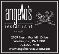 angeos80AnniversaryrestaurantEst. 19392109 North Franklin DriveWashington, PA 15301724.222.7120www.angelosrestaurant.com angeos 80 Anniversary restaurant Est. 1939 2109 North Franklin Drive Washington, PA 15301 724.222.7120 www.angelosrestaurant.com