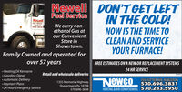 Newell DON'T GET LEFTFuel ServiceIN THE COLD!NewellFUEL SERVICEWe carry non-ethanol Gas atour ConvenientStore inShavertown.DALLAS PA696-3838NOW IS THE TIME TOCLEAN AND SERVICEYOUR FURNACE!Family Owned and operated forover 57 yearsFREE ESTIMATES ON A NEW OR REPLACEMENT SYSTEMS24 HR SERVICE Heating Oil Kerosene Gasoline-Diesel Automatic DeliveryRetail and wholesale deliveriesNewco755 RUTTER AVE. KINGSTON1355 Memorial HighwayShavertown, Pa 18708 Payment Plans570.696.3831 24 Hour Emergency ServiceHEATING & AIR CONDITIONING 570.283.5950570-696-3838 Newell DON'T GET LEFT Fuel Service IN THE COLD! Newell FUEL SERVICE We carry non- ethanol Gas at our Convenient Store in Shavertown. DALLAS PA 696-3838 NOW IS THE TIME TO CLEAN AND SERVICE YOUR FURNACE! Family Owned and operated for over 57 years FREE ESTIMATES ON A NEW OR REPLACEMENT SYSTEMS 24 HR SERVICE  Heating Oil Kerosene  Gasoline-Diesel  Automatic Delivery Retail and wholesale deliveries Newco 755 RUTTER AVE. KINGSTON 1355 Memorial Highway Shavertown, Pa 18708  Payment Plans 570.696.3831  24 Hour Emergency Service HEATING & AIR CONDITIONING 570.283.5950 570-696-3838