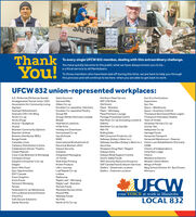SAFEWAThankYou!To every single UFCW 832 member, dealing with this extraordinary challenge.You have quickly become to the public what we have always known you to be.a critical service to alI Manitobans.To those members who have been laid off during this time, we are here to help you throughthis process and will continue to be here when you are able to get back to work.UFCW 832 union-represented workplaces:A.E. McKenzie (McKenzie Seeds)Amalgamated Transit Union 1505Association for Community LivingAgropurAramark RefreshmentAramark CFB 17th WingArctic Co-opArctic DrugsAviscar / BudgetcarAryztaBrandon Community OptionsGate GourmetGeneral MillsGillam Co-opExceldor Co-operative HatcheryExceldor Co-operative PoultryGroup NBGroupo Bimbo (formerly CanadaNorthern Meat ServiceNPF CFB ShiloOld DutchPepsi - BrandonPepsi-WinnipegPlaza Premium LoungePortage Friendship CentreRed River Co-op (including Lorette & Town of VirdenSelkirk)Red River Co-op Gas BarSun Gro HorticultureSuperstoreSyn-TexSysco - WarehouseSysco - Inventory ControlThompson Burntwood River LegionThompson Homeless ShelterBread)Ukrainian Farmers Co-opUnicity TaxiValleyview Co-opVantage FoodsVersacold TransportVersacold Warehouse - DawsonHeartland LivestockHiTek PrintHoliday Inn DowntownHomestead Co-opHyLife FoodsIKWEInternational Brotherhood ofElectrical Workers 2034Impact SecurityReh-FitRolling DaleRW Consumer Products Ltd.Safeway (Sobey's West inc.)Safeway Gas Bars (Sobey's West inc.) Vision Loss Rehabilitation (FormerlySecuritasShoppers Drug Mart / RegentSobeys ExtraSobeys Retail Support CentreSouris Valley FoodsSRG Security Resource Group Inc.SSP Canada Food & Airport Services Wings of PowerStella's - Sherbrook LocationBearskin AirlinesBrewers Distributor (BDL)Bunge FoodsCanadian LinenCarberry Distribution CentreCelebrations Dinner TheatreChalet MalouinCoca-Cola (Brandon & Winnipeg)Compass GroupDauphin Consumer's Co-opDiageoDunn-Rite FoodCNIB)Visions of IndependenceVista Park LodgeViterraInstaboxIntegrated MessagingJC FoodsWestburne ElectricKwik Kopy PrintingWestern Glove WorksKrown ProduceWpg School Division #1 Bus DriversLife's JourneyLeaf Rapids Co-opEpic OpportunitiesESIT CanadaExact GraphicsStella's - Osborne LocationWinnservLoblawMalteuropMaple Leaf - WinnipegMaple Leaf - BrandonMcCain FoodsManitoba Nurses UnionUFCWExtra FoodsFairmont WinnipegFaroexFederated Co-op WarehouseFort La Bosse School DivisionMound Milkyour VOICE at work in ManitobaFreschCoNaleway FoodsNo FrillsNorth of 53 Co-opLOCAL 832G4S Secure SolutionsGarda Security SAFEWA Thank You! To every single UFCW 832 member, dealing with this extraordinary challenge. You have quickly become to the public what we have always known you to be. a critical service to alI Manitobans. To those members who have been laid off during this time, we are here to help you through this process and will continue to be here when you are able to get back to work. UFCW 832 union-represented workplaces: A.E. McKenzie (McKenzie Seeds) Amalgamated Transit Union 1505 Association for Community Living Agropur Aramark Refreshment Aramark CFB 17th Wing Arctic Co-op Arctic Drugs Aviscar / Budgetcar Aryzta Brandon Community Options Gate Gourmet General Mills Gillam Co-op Exceldor Co-operative Hatchery Exceldor Co-operative Poultry Group NB Groupo Bimbo (formerly Canada Northern Meat Service NPF CFB Shilo Old Dutch Pepsi - Brandon Pepsi-Winnipeg Plaza Premium Lounge Portage Friendship Centre Red River Co-op (including Lorette & Town of Virden Selkirk) Red River Co-op Gas Bar Sun Gro Horticulture Superstore Syn-Tex Sysco - Warehouse Sysco - Inventory Control Thompson Burntwood River Legion Thompson Homeless Shelter Bread) Ukrainian Farmers Co-op Unicity Taxi Valleyview Co-op Vantage Foods Versacold Transport Versacold Warehouse - Dawson Heartland Livestock HiTek Print Holiday Inn Downtown Homestead Co-op HyLife Foods IKWE International Brotherhood of Electrical Workers 2034 Impact Security Reh-Fit Rolling Dale RW Consumer Products Ltd. Safeway (Sobey's West inc.) Safeway Gas Bars (Sobey's West inc.) Vision Loss Rehabilitation (Formerly Securitas Shoppers Drug Mart / Regent Sobeys Extra Sobeys Retail Support Centre Souris Valley Foods SRG Security Resource Group Inc. SSP Canada Food & Airport Services Wings of Power Stella's - Sherbrook Location Bearskin Airlines Brewers Distributor (BDL) Bunge Foods Canadian Linen Carberry Distribution Centre Celebrations Dinner Theatre Chalet Malouin Coca-Cola (Brandon & Winnipeg) Compass Group Dauphin Consumer's Co-op Diageo Dunn-Rite Food CNIB) Visions of Independence Vista Park Lodge Viterra Instabox Integrated Messaging JC Foods Westburne Electric Kwik Kopy Printing Western Glove Works Krown Produce Wpg School Division #1 Bus Drivers Life's Journey Leaf Rapids Co-op Epic Opportunities ESIT Canada Exact Graphics Stella's - Osborne Location Winnserv Loblaw Malteurop Maple Leaf - Winnipeg Maple Leaf - Brandon McCain Foods Manitoba Nurses Union UFCW Extra Foods Fairmont Winnipeg Faroex Federated Co-op Warehouse Fort La Bosse School Division Mound Milk your VOICE at work in Manitoba FreschCo Naleway Foods No Frills North of 53 Co-op LOCAL 832 G4S Secure Solutions Garda Security