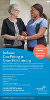 """Anita & ValerieResident & Employee of ReveraAssisted Living$4995*InclusiveCare Pricing atGreen Falls LandingMemory Care$5495*Explore a retirement living lifestyle at Green Falls Landing retirement residence. Here we'reproud to offer private supportive living and memory care accommodations so you or yourloved one can get the care you need when you need it. With personalized care services andstate-of the-art living spaces Green Falls Landing is here to help. And should care needsincrease, your inclusive care pricing remains unchanged.Assisted Living and Memory Care Suites Include: Three meals & snacks daily Daily housekeeping Personal laundry & linen laundry Night checkSpecialized recreation programs Access to LiveWell"""" Care Program with no additional costs!Call 306-559-5657 to bookrevera)a private tour and learn more.Retirement LivingThis a lted sme oeoratede. An sdondi Pese cont Cen faliLadingher detapr ter ca sen on CnenctoYour kind of ploceGreen Falls Landing 3850 Green Falls Dr, Regina reveraliving.com Anita & Valerie Resident & Employee of Revera Assisted Living $4995* Inclusive Care Pricing at Green Falls Landing Memory Care $5495* Explore a retirement living lifestyle at Green Falls Landing retirement residence. Here we're proud to offer private supportive living and memory care accommodations so you or your loved one can get the care you need when you need it. With personalized care services and state-of the-art living spaces Green Falls Landing is here to help. And should care needs increase, your inclusive care pricing remains unchanged. Assisted Living and Memory Care Suites Include:  Three meals & snacks daily  Daily housekeeping  Personal laundry & linen laundry  Night check Specialized recreation programs  Access to LiveWell"""" Care Program with no additional costs! Call 306-559-5657 to book revera) a private tour and learn more. Retirement Living This a lted sme oeorated e. An sdondi Pese cont Cen faliLadingher deta pr ter ca sen on Cnencto Your kind of """