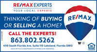RE/MAX'EXPERTSYOUR LOCAL EXPERTSTHINKING OF BUYING RE/MAXOR SELLING A HOME?CALL THE EXPERTS!863.802.52624110 South Florida Ave. Suite 110 Lakeland, Florida 33813EACH OFFICE IS INDEPENDENTLYOWNED AND OPERATED.EQUAL HOUSINGLENDERLL-LH346589 RE/MAX'EXPERTS YOUR LOCAL EXPERTS THINKING OF BUYING RE/MAX OR SELLING A HOME? CALL THE EXPERTS! 863.802.5262 4110 South Florida Ave. Suite 110 Lakeland, Florida 33813 EACH OFFICE IS INDEPENDENTLYOWNED AND OPERATED. EQUAL HOUSING LENDER LL-LH346589