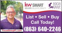 kw SMARTFOCUSGROUPFLORI DAKELLERWILLIAMS. REALTYList  Sell  BuyCall Today!(863) 640-2246FocusGroupFL.comLL-LH346607 kw SMART FOCUS GROUP FLORI DA KELLERWILLIAMS. REALTY List  Sell  Buy Call Today! (863) 640-2246 FocusGroupFL.com LL-LH346607