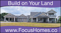 Build on Your Landwww.FocusHomes.coLL-LH342528 Build on Your Land www.FocusHomes.co LL-LH342528
