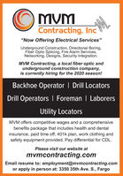 """MUMContracting, Inc""""Now Offering Electrical Services""""Underground Construction, Directional Boring,Fiber Optic Splicing, Fire Alarm Services,Networking, Designs, Security Integration.MVM Contracting, a local fiber optic andunderground construction company,is currently hiring for the 2020 season!Backhoe Operator 