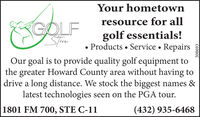 Your hometownresource for allGOLFStoregolf essentials!Products  Service  RepairsOur goal is to provide quality golf equipment tothe greater Howard County area without having todrive a long distance. We stock the biggest names &latest technologies seen on the PGA tour.1801 FM 700, STE C-11(432) 935-6468308693 Your hometown resource for all GOLF Store golf essentials! Products  Service  Repairs Our goal is to provide quality golf equipment to the greater Howard County area without having to drive a long distance. We stock the biggest names & latest technologies seen on the PGA tour. 1801 FM 700, STE C-11 (432) 935-6468 308693