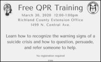 NACTIONFree QPR Training HCOMMUNTCORPSMarch 30, 2020 12:00-1:00pmRichland County Extension Office1499 N. Central Ave.Learn how to recognize the warning signs of asuicide crisis and how to question, persuade,and refer someone to help.No registration required271034 NACTION Free QPR Training H COMMUNT CORPS March 30, 2020 12:00-1:00pm Richland County Extension Office 1499 N. Central Ave. Learn how to recognize the warning signs of a suicide crisis and how to question, persuade, and refer someone to help. No registration required 271034