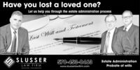 Have you lost a loved one?Let us help you through the estate administration processLast Will and TestamentSanta Monica, Califooke all willson, an adult residing at 123/4declare this to be my Last WAtty. Christopher B. SlusserARTICLETminister thinSLUSSERAtty. Joseph R. Baranko, Jr. Atty. George R. Hludzik570-453-0463LAW FIRMHAZLETON - PHILADELPHIAEstate Administrationwww.slusserlawfirm.comProbate of wills Have you lost a loved one? Let us help you through the estate administration process Last Will and Testament Santa Monica, Califo oke all wills on, an adult residing at 123/4 declare this to be my Last W Atty. Christopher B. Slusser ARTICLET minister thin SLUSSER Atty. Joseph R. Baranko, Jr. Atty. George R. Hludzik 570-453-0463 LAW FIRM HAZLETON - PHILADELPHIA Estate Administration www.slusserlawfirm.com Probate of wills