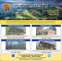 USA'STOP50ONE OF AMERICA'S 50 BESTMASTER-PLANNED COMMUNITIESWhere to Relire MagazineCmonnar CoveNEW HOMES, DUPLEXESand TOWNHOMES$300's-$600'sGolf & Country ClubView lots available.No federal agency has judged the merits or value, it any, of this property. This is not intended to be a real estate sales offer or solicitation inany jurisdiction where prohibited by law or where prior registration is required All plans and prices are subject to change without notice.Come see this affordable, established gated community with mountain views and award-winning Golf Course,Clubhouse, Restaurant & Lounge, Sports Complex with Pool, Tennis, Pickleball, Bocce Ball & Fitness Center.UNDER CONSTRUCTIONSPACIOUS LIVINGTHE RESERVE AT HERON POND - End units - 1213 of 16 Duplexes in Cummings Cove. Exterioninterior-colorfoturetinishchoices from custom design book. Easy iving, one level 38A/2BA, many upgraded features included, 1650 sg. At. open floorplan, vaulted cellings, great room, hardwood floors, freplace, two car garage. Pond sites are avalable.One of the best locations in Cummings Cove on a culde-sa street. 3BR25BA Large front patio porch, views of golf course&mountains make this home very attractive. Main level wopen floor plan great room, fireplace, dining area is very desirable for entertainingsurroom, screened porch + open deck. Lower level has several interior rooms, wet bar, freplace outside patio. Large workahop areaMLS 3515859 - $385,855 & MLS 3519446 - $369,900MLS 3562207 - $545,000MOUNTAIN VIEW HOMESITEUNDER CONSTRUCTIONA cul-de-sac street and a mountain view adds to quiet iving. Buld your dream home and enjoy the award-winning idestyle of aTHE RESERVE AT HERON POND - Model 17 of 18 Single Family Townhomes in Cummings Cove. Exterioninterior - colon5cholces from oustom design book. Master on main in this 48R2- 1/28A, many upgraded features included, 2600 sq. ft. open floor plan,hardwood floors, vaulted celings, great room, freplace, firished lower level, two car garage. Fa