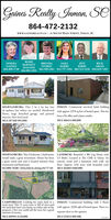 Gaines Realty Inman, Se864-472-2132www.GAINESREALTY.Co | 21 SOUTH MAIN STREET, INMAN, SCROSIERICKABLESNORMABARNETTMALONEBRENDASTOREYSARADARBYJEFFKIRBYGAINES864-809-1748864-590-2481 843-737-1294 864-313-3336 910-619-7492864-901-1955SPARTANBURG: This 2 br 1 ba has lots INMAN: Commercial one-level brick buildingof updates but others are needed. Hardwood with approx 1,978 sq feet of heated space. This hasfloors, large detached garage, and paintedinterior. Nice level yard.MLS 267360 $92,900.been a Dr office and a dance studio.MLS 266414 S80,000SPARTANBURG: This 2 bedroom, 1 bath house LANDRUM: Beautiful 4 BR Log Home withwould make a great investment. House has been 3.5 Baths. Located at The Cliffs at Glassy. Ana great rental unit and is located minutes from exercise room and a basement with walk ourrestaurants and businesses.MIS 268055 S65,00. Call ar Darby for a showing at 813-737-1294 MLS 264665 s560,000.door. Approx. 4.56 acres with beautiful yard.CAMPOBELLO: Looking for some land in a INMAN: Commercial building with 2 floorsrural area? This 12 acres tract is full of trees andthe land does have nice home on either side of the with approx. 2,056 sqft of heated space. There is aproperty. I bet you could sell the trees for a goodamount of money.separate door to the upstairs.MLS 269591 $110,000.MLS 222814 $89,500.sca Gaines Realty Inman, Se 864-472-2132 www.GAINESREALTY.Co | 21 SOUTH MAIN STREET, INMAN, SC ROSIE RICK ABLES NORMA BARNETT MALONE BRENDA STOREY SARA DARBY JEFF KIRBY GAINES 864-809-1748 864-590-2481 843-737-1294 864-313-3336 910-619-7492 864-901-1955 SPARTANBURG: This 2 br 1 ba has lots INMAN: Commercial one-level brick building of updates but others are needed. Hardwood with approx 1,978 sq feet of heated space. This has floors, large detached garage, and painted interior. Nice level yard. MLS 267360 $92,900. been a Dr office and a dance studio. MLS 266414 S80,000 SPARTANBURG: This 2 bedroom, 1 bath house LANDRUM: Beautiful 4 BR Log Home with would make a great investment. House has been 3.5 Baths. Located at The Cliffs at Glassy. An a great rental unit and is located minutes from exercise room and a basement with walk our restaurants and businesses. MIS 268055 S65,00. Call ar Darby for a showing at 813-737-1294 MLS 264665 s560,000. door. Approx. 4.56 acres with beautiful yard. CAMPOBELLO: Looking for some land in a INMAN: Commercial building with 2 floors rural area? This 12 acres tract is full of trees and the land does have nice home on either side of the with approx. 2,056 sqft of heated space. There is a property. I bet you could sell the trees for a good amount of money. separate door to the upstairs. MLS 269591 $110,000. MLS 222814 $89,500. sca