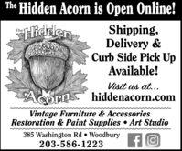 The Hidden Acorn is Open Online!STiedenShipping,Delivery &Curb Side Pick UpAvailable!TheACOPAVisit us at...hiddenacorn.comornVintage Furniture & AccessoriesRestoration & Paint Supplies  Art Studio385 Washington Rd  Woodbury203-586-1223 The Hidden Acorn is Open Online! STieden Shipping, Delivery & Curb Side Pick Up Available! The ACOPA Visit us at... hiddenacorn.com orn Vintage Furniture & Accessories Restoration & Paint Supplies  Art Studio 385 Washington Rd  Woodbury 203-586-1223