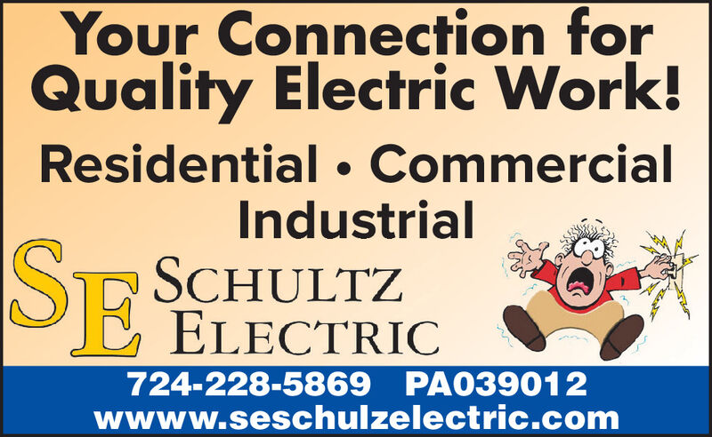 Your Connection forQuality Electric Work!SEResidential  CommercialIndustrialSCHULTZELECTRIC724-228-5869 PA039012wwww.seschulzelectric.com Your Connection for Quality Electric Work! SE Residential  Commercial Industrial SCHULTZ ELECTRIC 724-228-5869 PA039012 wwww.seschulzelectric.com