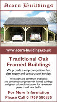 Acorn Buildingswww.acorn-buildings.co.ukTraditional OakFramed BuildingsWe provide a very competitive firstclass supply and construction service.We supply and construct traditionaland contemporary green oak framed buildingsand green oak roof structures for renovationprojects and new buildsFor More InformationPlease Call 01769 580835 Acorn Buildings www.acorn-buildings.co.uk Traditional Oak Framed Buildings We provide a very competitive first class supply and construction service. We supply and construct traditional and contemporary green oak framed buildings and green oak roof structures for renovation projects and new builds For More Information Please Call 01769 580835