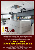 CRICKETboothKITCHENBEDROOM OFFICEWe are a family firm now in its second generation thathas been manufacturing and installinghigh quality kitchens & bedrooms for 30 years01626 333600www.booth-kitchens.co.ukPeter Booth Kitchens Ltd.The Old Cider Works, Manor Road, Abbotskerswell,Newton Abbot, Devon TQ12 5NFPETER CRICKET booth KITCHEN BEDROOM OFFICE We are a family firm now in its second generation that has been manufacturing and installing high quality kitchens & bedrooms for 30 years 01626 333600 www.booth-kitchens.co.uk Peter Booth Kitchens Ltd. The Old Cider Works, Manor Road, Abbotskerswell, Newton Abbot, Devon TQ12 5NF PETER