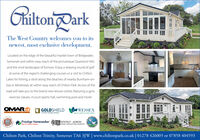 ChiltonDarkThe West Country welcomes you to itsnewest, most exclusive development.Located on the edge of the beautiful market town of Bridgwater,Somerset and within easy reach of the picturesque Quantock Hillsand the vivid landscapes of Exmoor. Enjoy a relaxing round of golfat some of the region's challenging courses or a visit to ChiltonLakes for fishing, a stroll along the beaches of nearby Burnham-on-Sea or Minehead, all within easy reach of Chilton Park. Across of theroad will take you to the brand new leisure centre, featuring a gym,exercise classes, 4 court sports hall, swimming pool and more!OMARGOLDSHIELDWWESSEXUNDUE LOOGES & PARK HOMESPARKA LEISURE HOMESAn AROS Holding Company10Prestige HomeseekerSTATELY - ALBIONErepe's oldent part home mamfutePark & Leistre HomesChilton Park, Chilton Trinity, Somerset TA6 3JW | www.chiltonpark.co.uk | 01278 426005 or 07858 404593 ChiltonDark The West Country welcomes you to its newest, most exclusive development. Located on the edge of the beautiful market town of Bridgwater, Somerset and within easy reach of the picturesque Quantock Hills and the vivid landscapes of Exmoor. Enjoy a relaxing round of golf at some of the region's challenging courses or a visit to Chilton Lakes for fishing, a stroll along the beaches of nearby Burnham-on- Sea or Minehead, all within easy reach of Chilton Park. Across of the road will take you to the brand new leisure centre, featuring a gym, exercise classes, 4 court sports hall, swimming pool and more! OMAR GOLDSHIELD WWESSEX UNDUE LOOGES & PARK HOMES PARKA LEISURE HOMES An AROS Holding Company 10 Prestige Homeseeker STATELY - ALBION Erepe's oldent part home mamfute Park & Leistre Homes Chilton Park, Chilton Trinity, Somerset TA6 3JW | www.chiltonpark.co.uk | 01278 426005 or 07858 404593