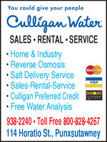You could give your peopleCulligan WaterSALES  RENTAL  SERVICE Home & Industry Reverse OsmosisSalt Delivery Service Sales-Rental-Service Culligan Preferred Credit Free Water AnalysisMasterCardVISADISCOVER938-2240  Toll Free 800-828-4267114 Horatio St., Punxsutawney You could give your people Culligan Water SALES  RENTAL  SERVICE  Home & Industry  Reverse Osmosis Salt Delivery Service  Sales-Rental-Service  Culligan Preferred Credit  Free Water Analysis MasterCard VISA DISCOVER 938-2240  Toll Free 800-828-4267 114 Horatio St., Punxsutawney