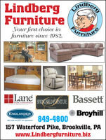 Lindberg dhorFurnitureYour first choice infurniture since 1982.UrnitureLaneBassettHOME FURNISHINGSr12-SPRINGFIELD FLRNITUREENGLANDERBroyhillSince 1894849-4800BETTER SLEEP, BY DESIGN?157 Waterford Pike, Brookville, PAwww.Lindbergfurniture.biz Lindberg dhor Furniture Your first choice in furniture since 1982. Urniture Lane Bassett HOME FURNISHINGS r12- SPRINGFIELD FLRNITURE ENGLANDER Broyhill Since 1894 849-4800 BETTER SLEEP, BY DESIGN? 157 Waterford Pike, Brookville, PA www.Lindbergfurniture.biz