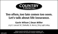 """COUNTRYFINANCIAL®Too often, too late comes too soon.Let's talk about life insurance.Gavin Wilson 