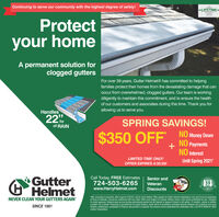 Continuing to serve our community with the highest degree of safety!TRIPLE-LIFETIME=WARRANTYProtectyour homeA permanent solution forclogged guttersFor over 39 years, Gutter Helmet® has committed to helpingfamilies protect their homes from the devastating damage that canoccur from overwhelmed, clogged gutters. Our team is workingdiligently to maintain this commitment, and to ensure the healthof our customers and associates during this time. Thank you forallowing us to serve you.Handles22 hrSPRING SAVINGS!of RAIN$350 OFF NO Manay DownNO PaymentsNO InterestLIMITED TIME ONLY!Until Spring 2021*OFFER EXPIRES 4/30/20!GutterHelmetCall Today, FREE Estimates724-503-6265www.HarryHelmet.comSenior andTerryVeteranHelntetcom39YearsTruted ayDiscounts*Min. purchase is required, offer expires 4/30/20, call for more details. Offer applies to Gutter Helmet installations only and must be presentedat time of estimate, cannot be combined with any other offers and subject to change without notice. Void where prohibited by law. 1Subjectto credit approval. Interest does accrue during promotional period but all interest is waived if phaid in full within 12 months Lednor is neithera broker nor a lender. Financing is provided by 3rd party lenders, under terms & conditions arranged directly between the customer and suchlenders, satisfactory completion of finance documents is required. Any finance terms advertised are estimates only. Lica PA 010099 O 2020Lednor Corporation.NEVER CLEAN YOUR GUTTERS AGAINSINCE 1981 Continuing to serve our community with the highest degree of safety! TRIPLE -LIFETIME= WARRANTY Protect your home A permanent solution for clogged gutters For over 39 years, Gutter Helmet® has committed to helping families protect their homes from the devastating damage that can occur from overwhelmed, clogged gutters. Our team is working diligently to maintain this commitment, and to ensure the health of our customers and associates during this time. Thank you for allowing us to serve y