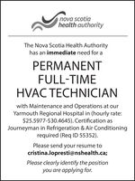 nova scotiahealth authorityThe Nova Scotia Health Authorityhas an immediate need for aPERMANENTFULL-TIMEHVAC TECHNICIANwith Maintenance and Operations at ourYarmouth Regional Hospital in (hourly rate:$25.5977-$30.4645). Certification asJourneyman in Refrigeration & Air Conditioningrequired (Req ID 55352).Please send your resume tocristina.lopresti@nshealth.ca;Please clearly identify the positionyou are applying for. nova scotia health authority The Nova Scotia Health Authority has an immediate need for a PERMANENT FULL-TIME HVAC TECHNICIAN with Maintenance and Operations at our Yarmouth Regional Hospital in (hourly rate: $25.5977-$30.4645). Certification as Journeyman in Refrigeration & Air Conditioning required (Req ID 55352). Please send your resume to cristina.lopresti@nshealth.ca; Please clearly identify the position you are applying for.