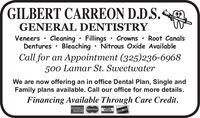 GILBERT CARREON D.D.S.mGENERAL DENTISTRYVeneers · Cleaning · Fillings · Crowns · Root CanalsDentures · Bleaching  Nitrous Oxide AvailableCall for an Appointment (325)236-6968500 Lamar St. SweetwaterWe are now offering an in office Dental Plan, Single andFamily plans available. Call our office for more details.Financing Available Through Care Credit.ie VISA GILBERT CARREON D.D.S.m GENERAL DENTISTRY Veneers · Cleaning · Fillings · Crowns · Root Canals Dentures · Bleaching  Nitrous Oxide Available Call for an Appointment (325)236-6968 500 Lamar St. Sweetwater We are now offering an in office Dental Plan, Single and Family plans available. Call our office for more details. Financing Available Through Care Credit. ie VISA