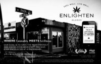 """FEEL WELL. LIVE WELL.w 26th.ENLIGHTENALASKA* ENLIOHTENEGHTENTEXT""""ANCPRESS""""TO 411669GET 10% OFFWHERE Cannabis MEETS WellnessOUR GOAL IS TO HAVE THE MOST FRIENDLYAND KNOWLEDGEABLE STAFF YOU WILLEVER ENCOUNTER AT A DISPENSARY.BEST.ALASKAPRESSWINNERpellows on iastagtam isenliotteakPero SPEARD RD97-290 sse wwW.ENLIGHTENAK.COMnThadears h atet conmptionatm ur For uedn Manyuana should rat edty o wha aru privonant trin dina131536 FEEL WELL. LIVE WELL. w 26th. ENLIGHTEN ALASKA * ENLIOHTEN EGHTEN TEXT """"ANCPRESS"""" TO 411669 GET 10% OFF WHERE Cannabis MEETS Wellness OUR GOAL IS TO HAVE THE MOST FRIENDLY AND KNOWLEDGEABLE STAFF YOU WILL EVER ENCOUNTER AT A DISPENSARY. BEST. ALASKA PRESS WINNER pellows on iastagtam isenliotteak Pero SPEARD RD97-290 sse wwW.ENLIGHTENAK.COM nThadears h atet conmptionatm ur For ue dn Manyuana should rat edty o wha aru privonant trin dina 131536"""