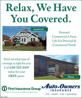 Relax, We HaveYou Covered.SandwichPersonalCommercial  FarmLife For Personal &imingCommercial NeedsFind out what type ofcoverage is right for you.Call 630-552-3447today for yourFREE quote.PlanoAuto-Owners.1 First Insurance GroupPlano  Sandwich  DeKalb  RockfordINSURANCELIFEHOME · CAR · BUSINESSSM-CL1756441 Relax, We Have You Covered. Sandwich Personal Commercial  Farm Life For Personal & iming Commercial Needs Find out what type of coverage is right for you. Call 630-552-3447 today for your FREE quote. Plano Auto-Owners. 1 First Insurance Group Plano  Sandwich  DeKalb  Rockford INSURANCE LIFE HOME · CAR · BUSINESS SM-CL1756441