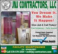 INJ CONTRACTORS, LLCYou Dream It,We MakeIt Happen!Give Jed A Call Today!Free Estimates Fully InsuredVoted Best GeneralContractor1st Runner Up ElectricianStandard SpeakerReaders Choice Awards2019Standardspeaker.com/ReadersCholceVISAFACILITY MAINTENANCEDISCOVERNEEWORKLic. #PA062801Mastercard Call 570-579-3264  Jed@jnj-contractors.com INJ CONTRACTORS, LLC You Dream It, We Make It Happen! Give Jed A Call Today! Free Estimates Fully Insured Voted Best General Contractor 1st Runner Up Electrician Standard Speaker Readers Choice Awards 2019 Standardspeaker.com/ReadersCholce VISA FACILITY MAINTENANCE DISCOVER NEEWORK Lic. #PA062801 Mastercard Call 570-579-3264  Jed@jnj-contractors.com